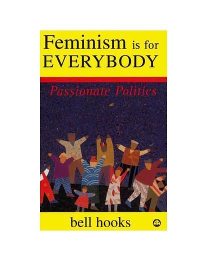 Bell Hooks Feminism Is for Everybody
