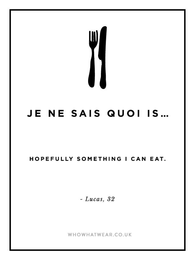 je ne sais quoi: hopefully something I can eat