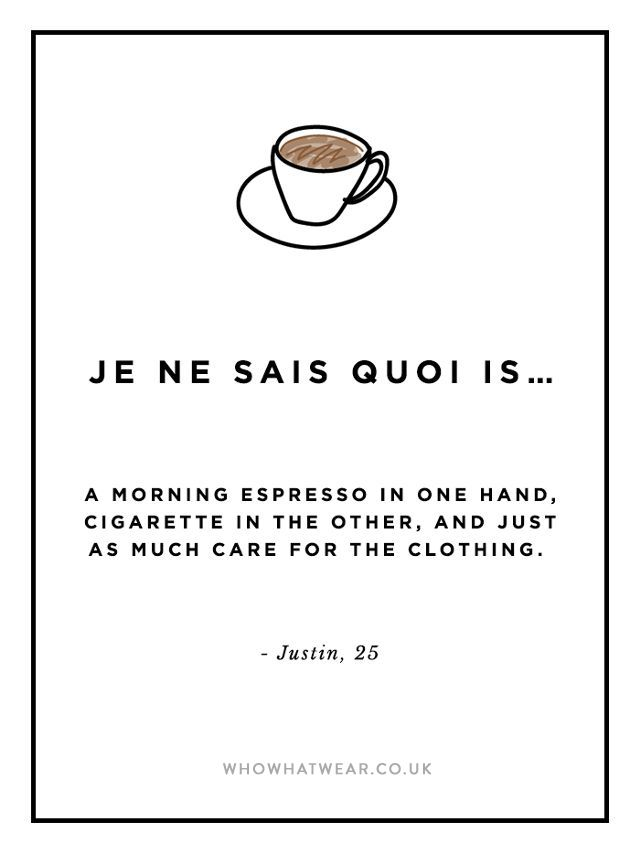je ne said quoi: a morning espresso in hand, cigareete in the other, and just as much care for the clothing
