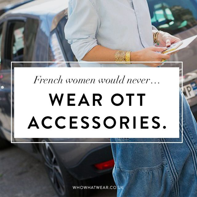 French style tips: French women would never wear ott accessories