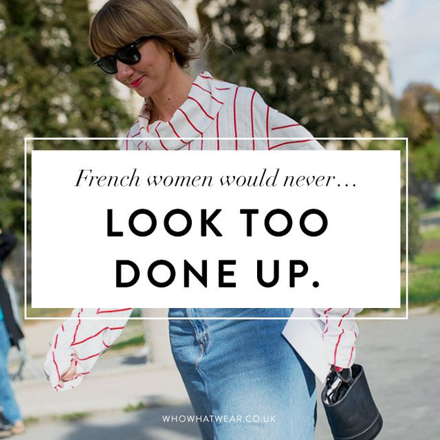 French style tips: French women would never wear look too done up