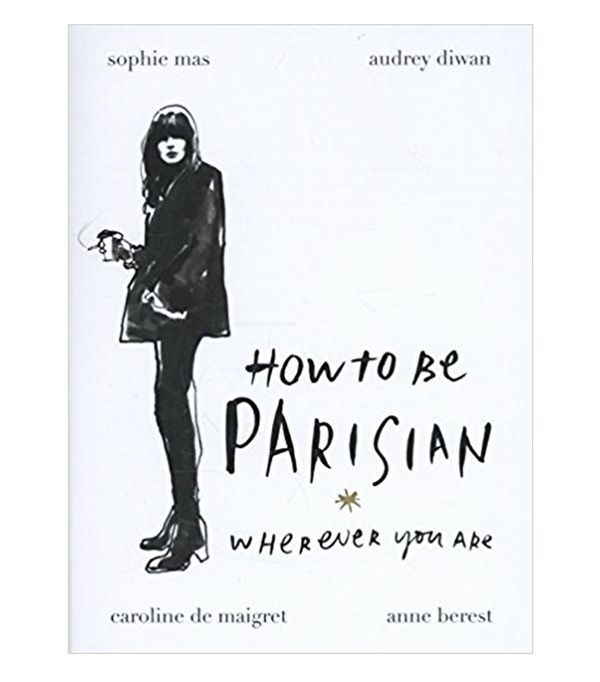 Best fashion books: How to Be Parisian