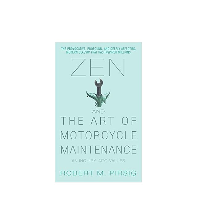 Robert M. Pirsig Zen and the Art of Motorcycle Maintenance