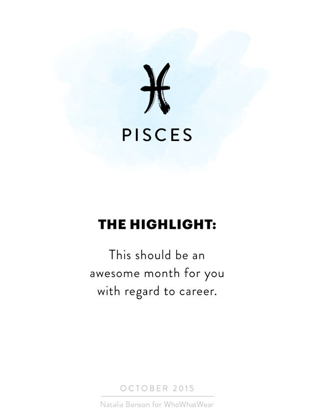 Hi, Pisces! This should be an awesome month for you with regard to career. Your legacy and reputation are highlighted, and this month more than other times of the year, you may be in the public...