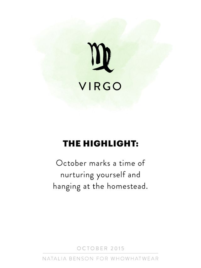 Nest and rest, dear Virgo. October marks a time of nurturing yourself and hanging at the homestead! Have any home projects? Been feeling the need to get more sleep? I know life is busy, but I also...