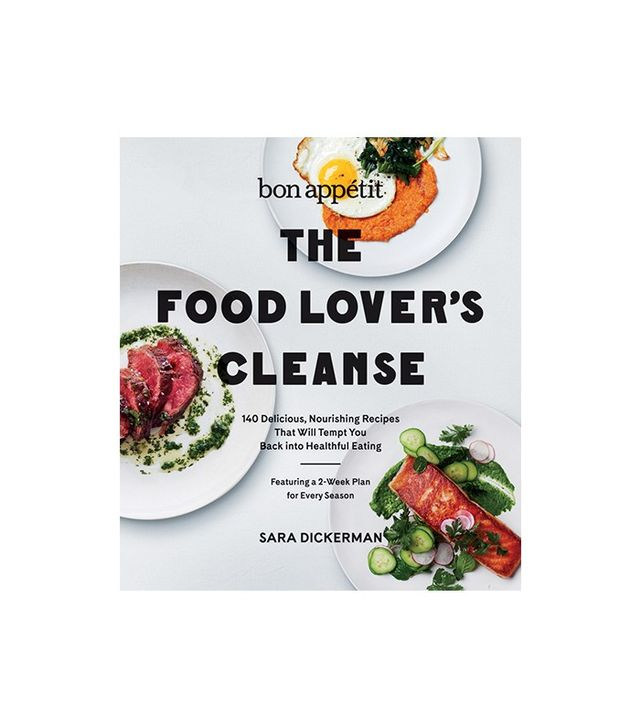 Bon Appétit: The Food Lover's Cleanse by Sarah Dickerman