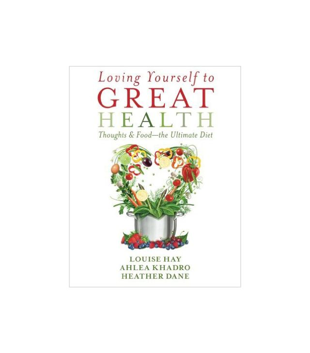 Loving Yourself to Great Health by Louise Hay