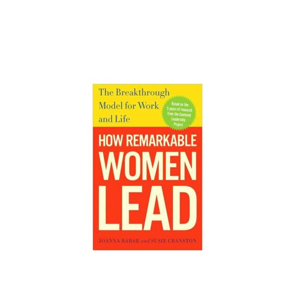 How Remarkable Women Lead: The Breakthrough Model for Work and Life  22