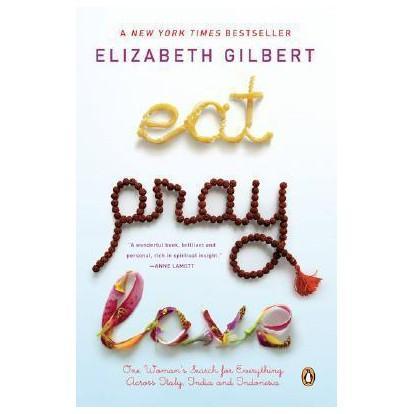 Elizabeth Gilbert Eat, Pray, Love