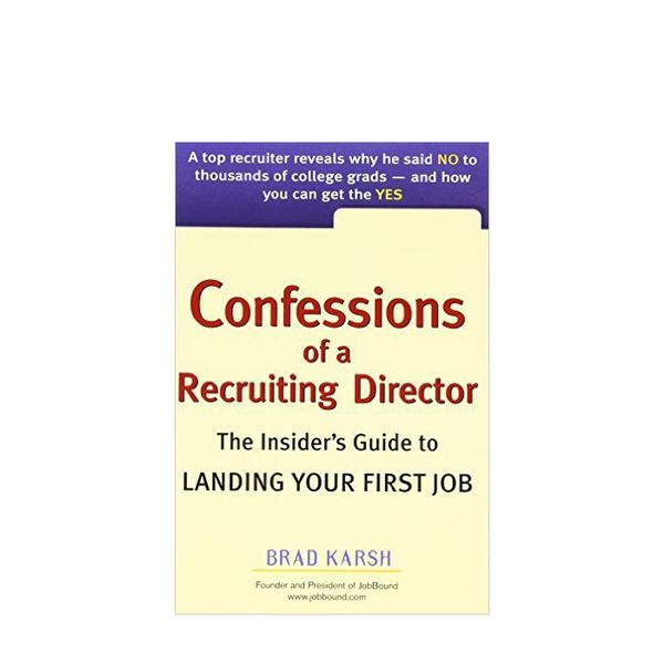 Brad Karsh Confessions of a Recruiting Director