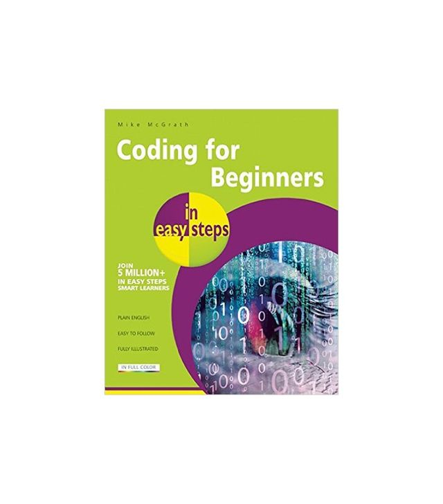 Coding for Beginners in Easy Steps by Mike McGrath