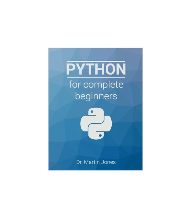 Python For Complete Beginners by Dr. Martin Jones