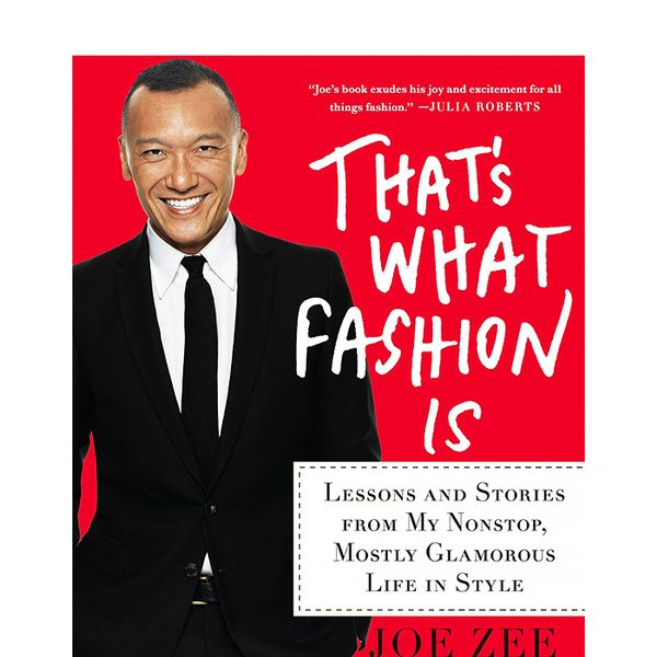 Joe Zee That's What Fashion Is