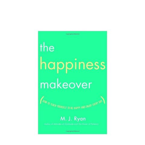 The Happiness Makeover by M.J. Ryan
