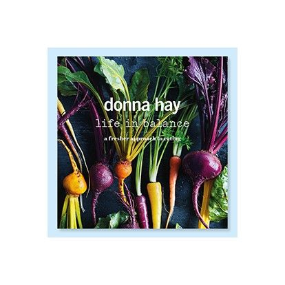 Donna Hay Life In Balance