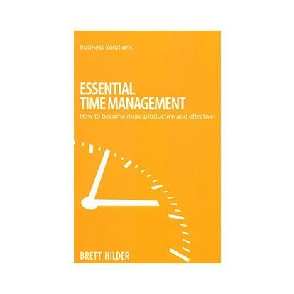 Brett Hilder Essential Time Management