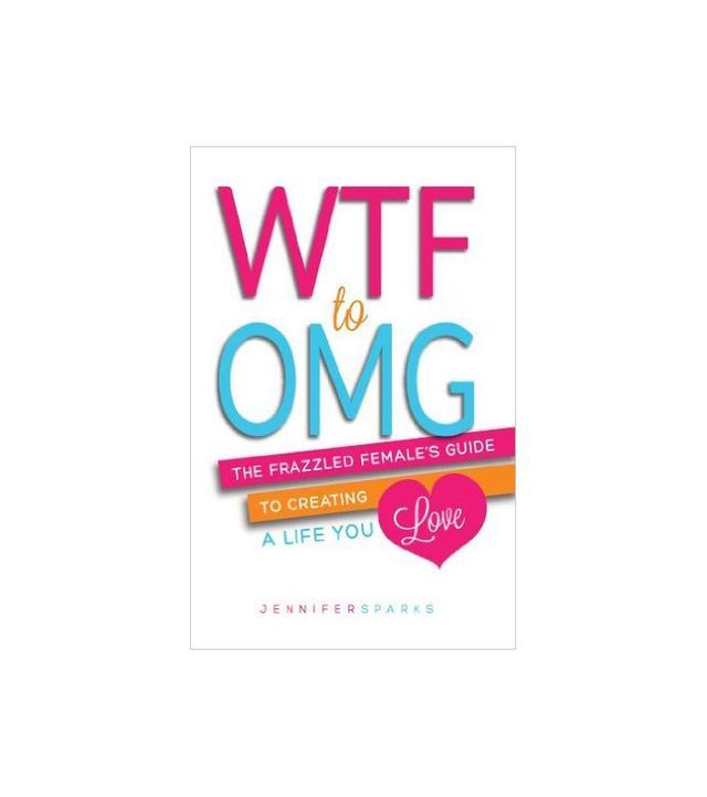 WTF to OMG by Jennifer Sparks