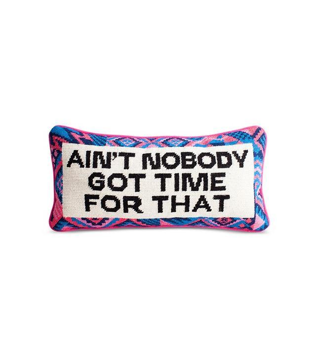Furbish Ain't Nobody Needlepoint Pillow