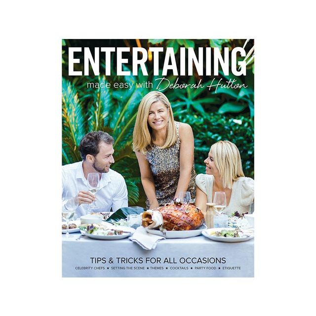 Bauer Media Entertaining Made Easy with Deborah Hutton
