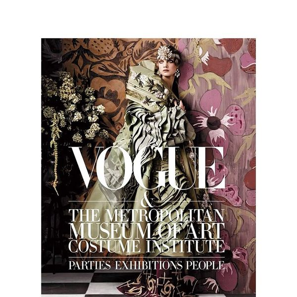 Vogue Vogue and The Metropolitan Museum of Art Costume Institute: Parties, Exhibitions, People by Hamish Bowles