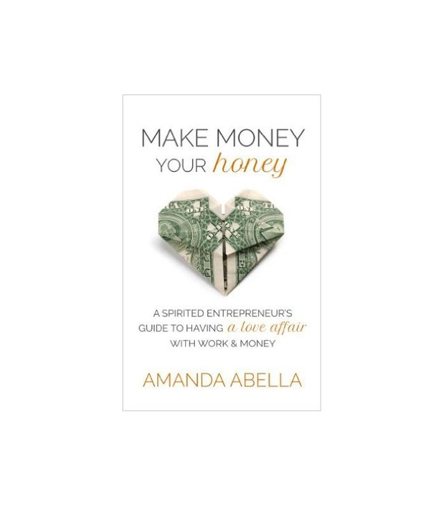 Make Money Your Honey by Amanda Abella