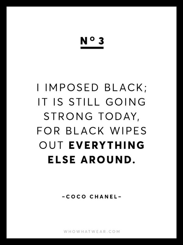 """""""I imposed black; it is still going strong today, for black wipes out everything else around."""""""