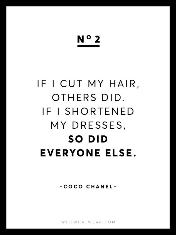 """""""If I cut my hair, others did. If I shortened my dresses, so did everyone else."""""""
