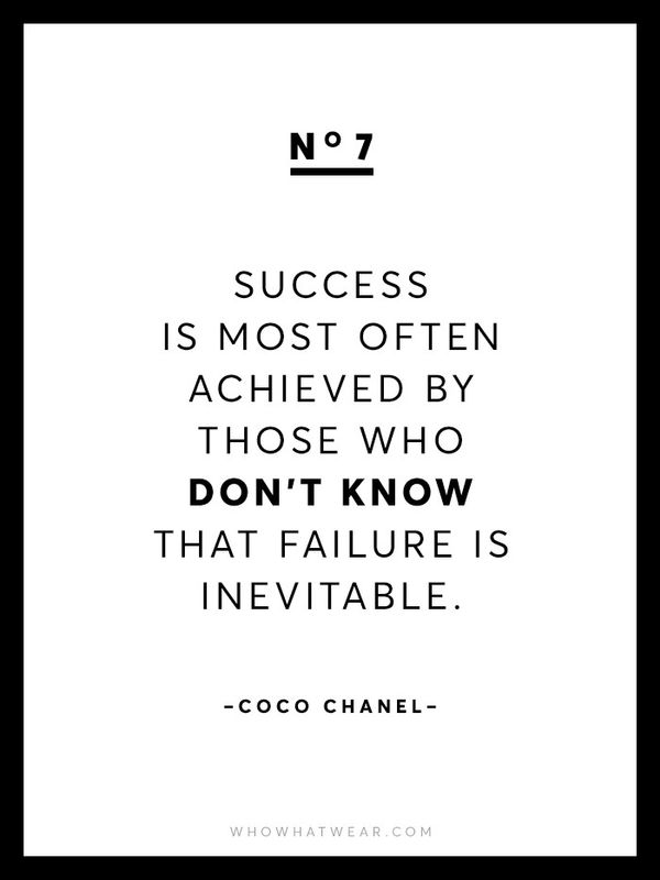 """""""Success is most often achieved by those who don't know that failure is inevitable."""""""