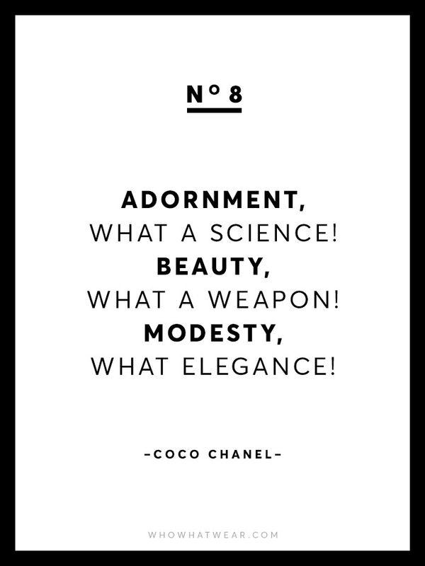 """""""Adornment, what a science! Beauty, what a weapon! Modesty, what elegance!"""""""