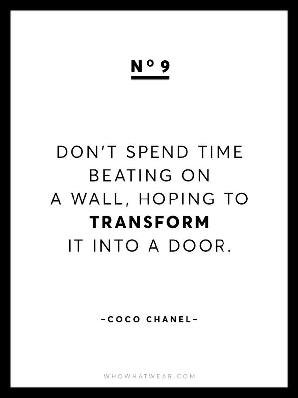 """""""Don't spend time beating on a wall, hoping to transform it into a door."""""""