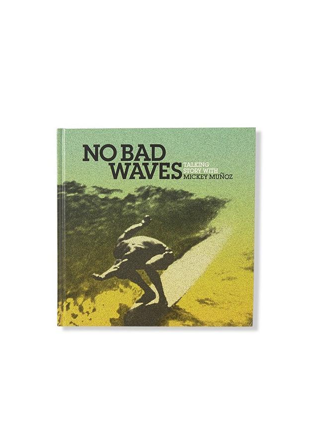 Mickey Munoz No Bad Waves Book