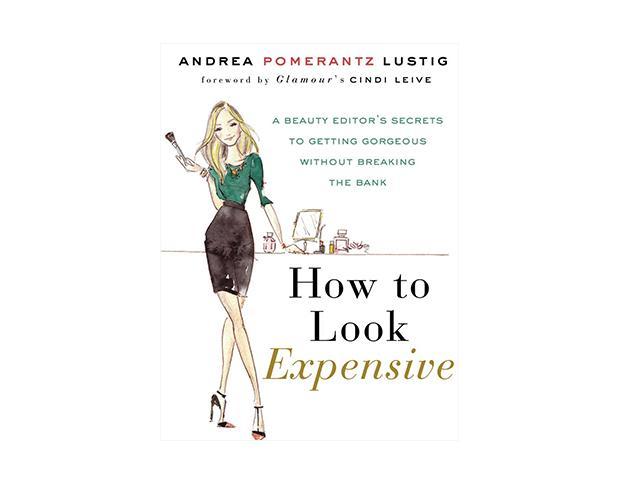 Andrea Pomerantz Lustig How To Look Expensive