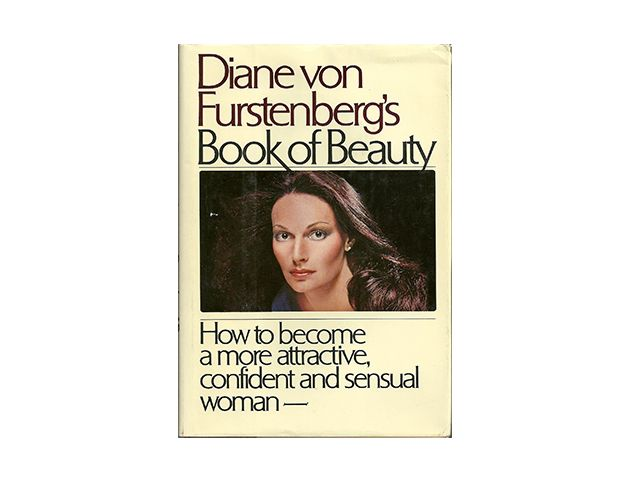 Diane Von Furstenberg Book of Beauty: How To Become a More Attractive, Confident, and Sensual Woman