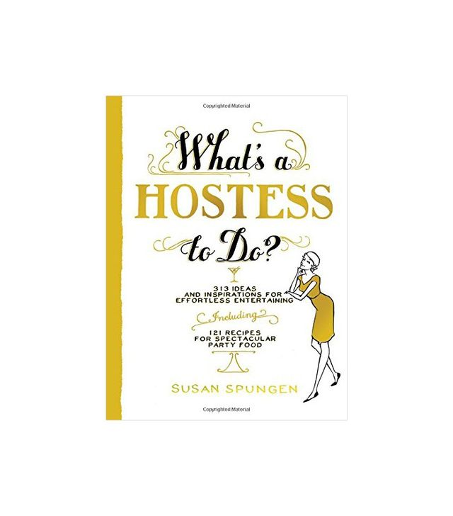 What's a Hostess to Do? by Susan Spungen