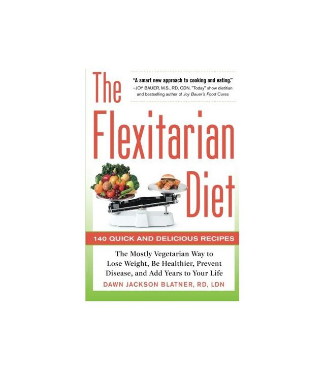 The Flexitarian Diet by Dawn Jackson Blatner