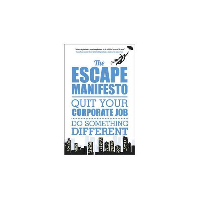 Escape the City The Escape Manifesto