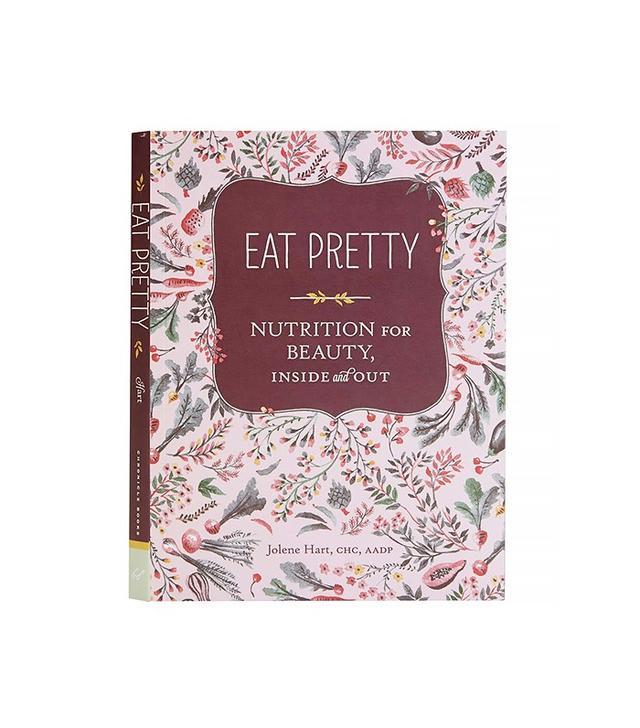 Eat Pretty by Jolene Hart