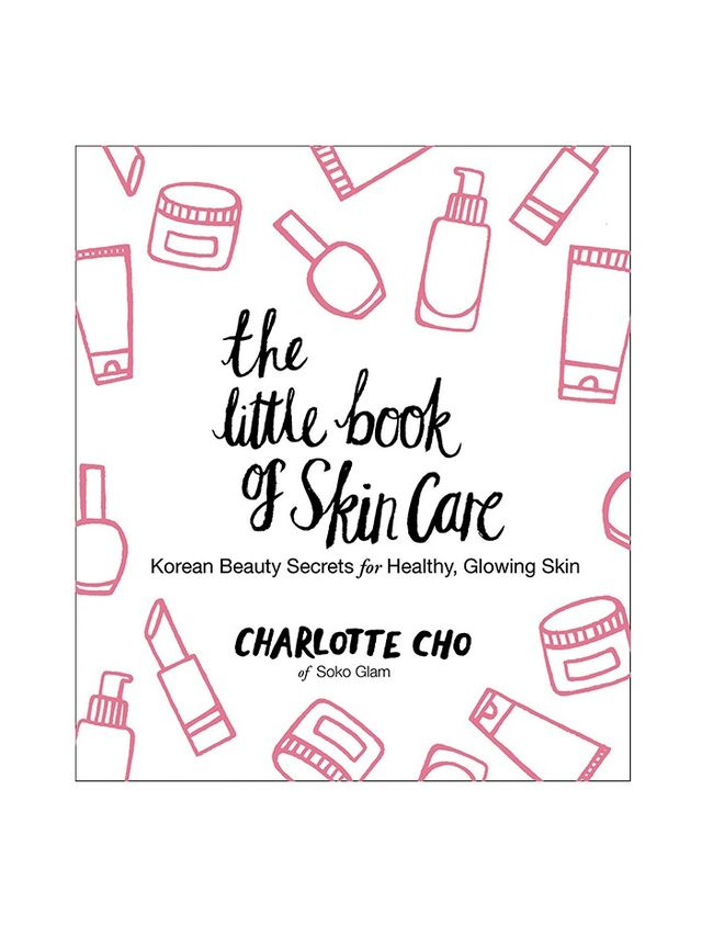 The Little Book of Skin Care: Korean Beauty Secrets for Healthy Glowing Skin by Charlotte Cho
