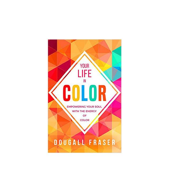 Dougall Fraer Your Life in Color
