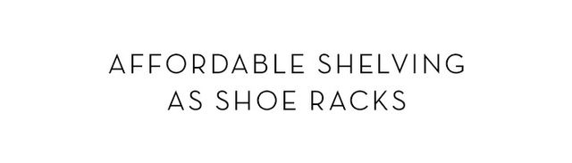 """""""Rather than clutter floor space, think upward! Floor-to-ceiling shelving is a great way to store dozens of pairs of shoes."""" —Audrey LeightonofFrassy"""