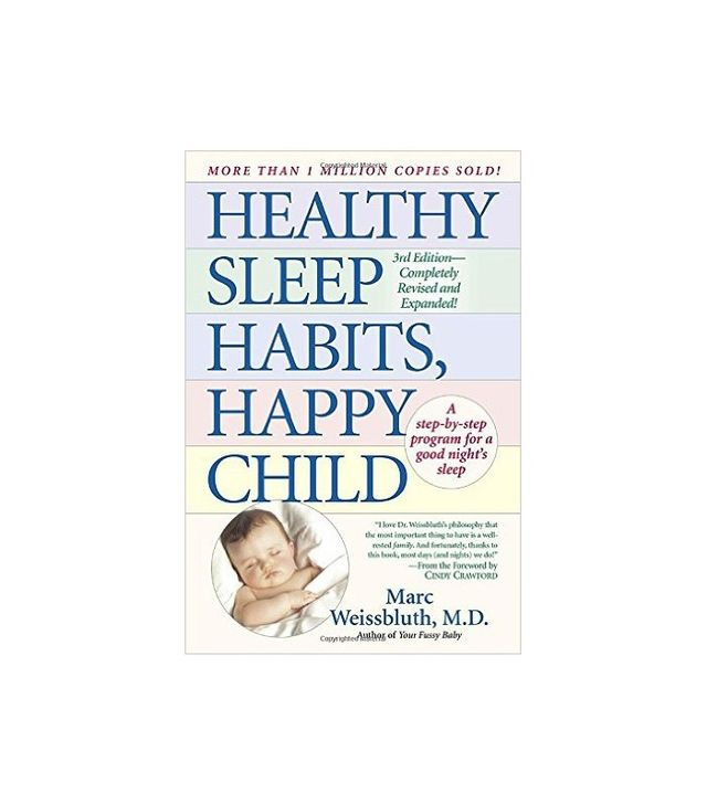 Healthy Sleep Habits Happy Child by Marc Weissbluth M.D.