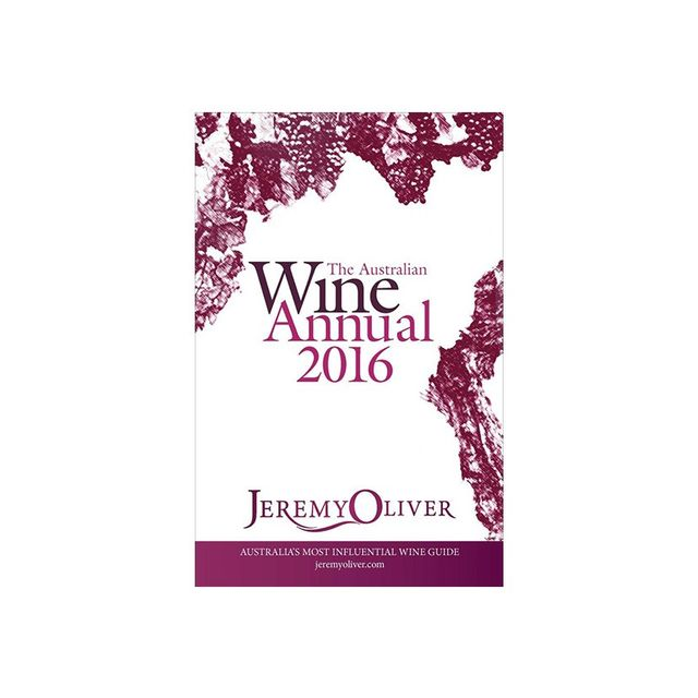 Jeremy Oliver The Australian Wine Annual 2016