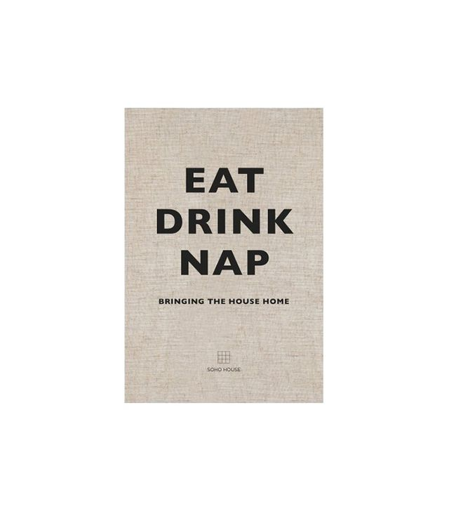 Soho House Eat Drink Nap