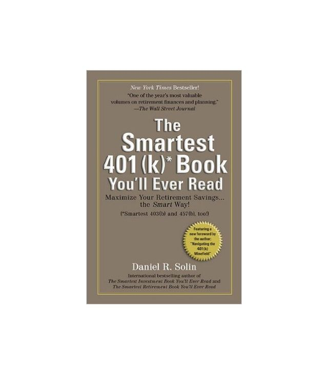 Smartest 401(k) Book You'll Ever Read by Daniel R. Solin