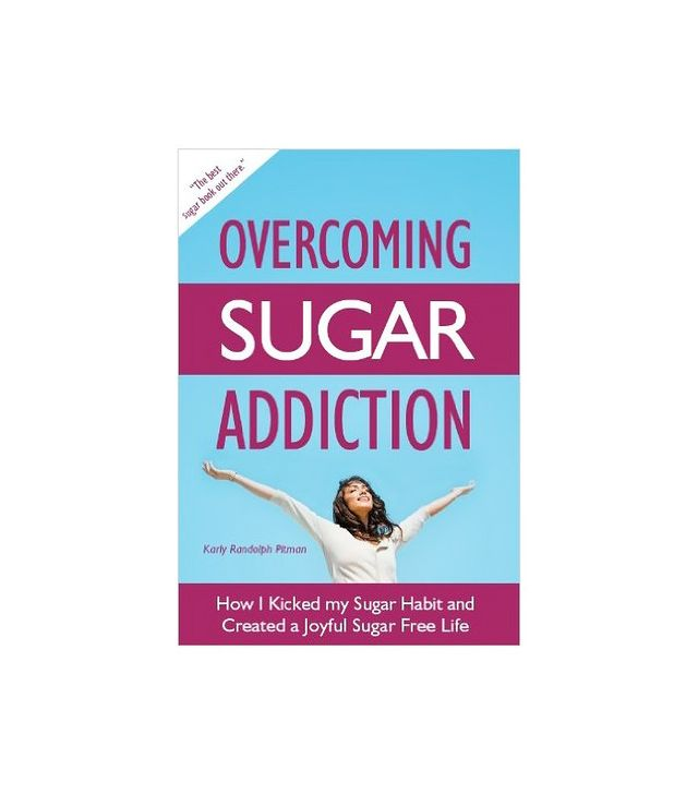 Overcoming Sugar Addiction by Karly Randolph Pitman