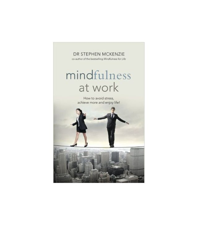 Mindfulness at Work by Dr. Stephen McKenzie