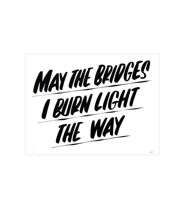 Baron von Farcy May the Bridges I Burn Light the Way Print