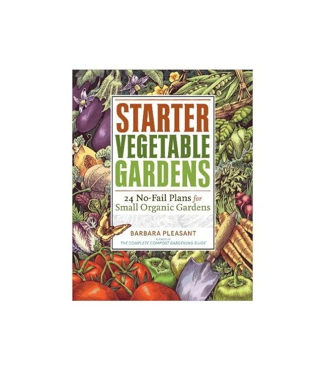Starter Vegetable Gardens by Barbara Pleasant