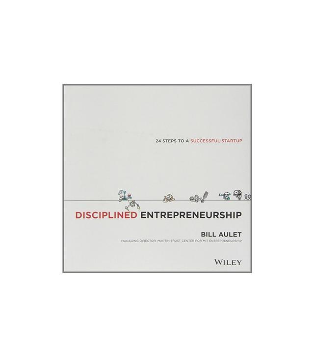 Disciplined Entrepreneurship by Bill Aulet