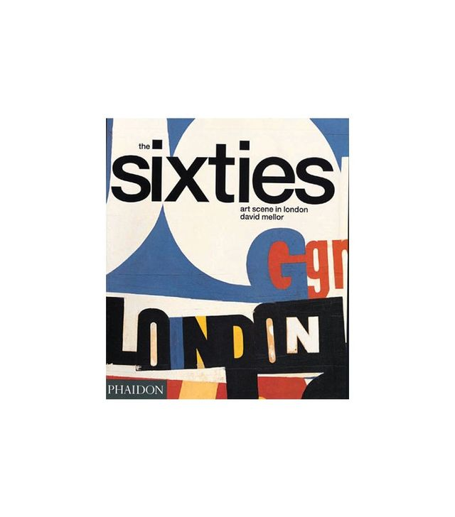 The Sixties Art Scene in London by David Mellor